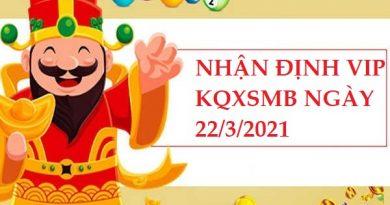 Nhận định VIP KQXSMB ngày 22/3/2021 hôm nay thứ 2