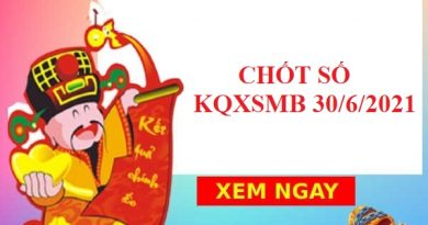 dự đoán KQXSMB ngày 30/6/2021