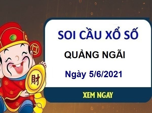 Soi cầu XSQNG ngày 5/6/2021