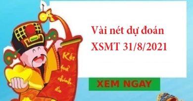 Vài nét dự đoán XSMT 31/8/2021