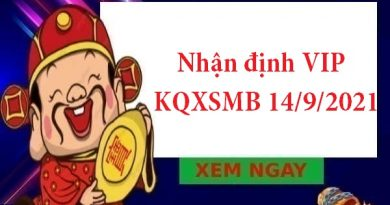 Nhận định VIP KQXSMB 14/9/2021